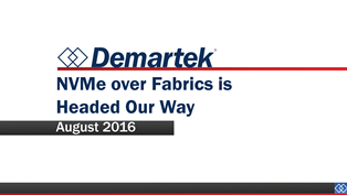 Presentation: NVMe over Fabrics is Headed Our Way
